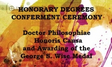 HONORARY DEGREES CONFERMENT CEREMONY - Doctor Philosophiae Honoris Causa and Awarding of the George S. Wise Medal