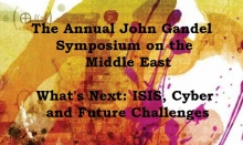The Annual John Gandel Symposium on the Middle East - What's Next: ISIS, Cyber and Future Challenges
