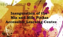 Inauguration of the Mia and Mile Pinkas Accessible Learning Center