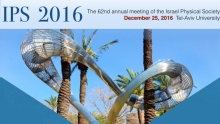IPS 2016: The 62nd annual meeting of the Israel Physical Society