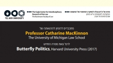 Professor Catharine MacKinnon: Butterfly Politics