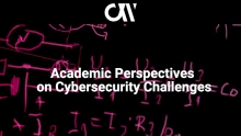 Academic Perspectives on Cybersecurity Challenges