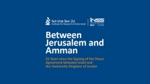 Between Jerusalem and Amman: 25 Years since the Signing of the Peace Agreement between Israel and the Hashemite Kingdom of Jordan