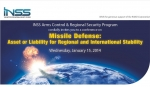 Missile Defense: Asset or Liability for Regional and International Stability