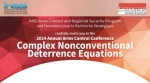 2014 Annual Arms Control Conference - Complex Nonconventional Deterrence Equations
