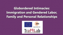 Globordered Intimacies: Immigration and Gendered Labor, Family and Personal Relationships